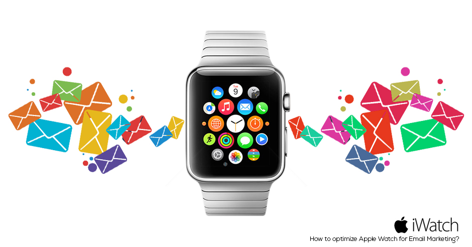 How to optimize Apple Watch for Email Marketing