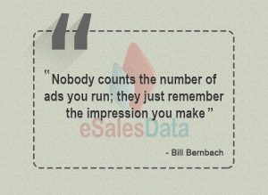 Nobody counts the number of ads you run; they just remember the impression you make.-min
