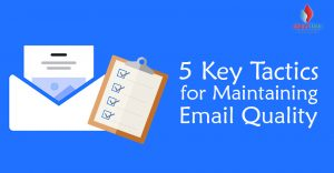 5 Key Tactics for Maintaining Email Quality