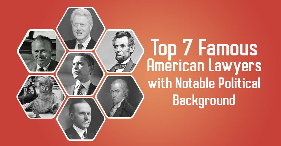 Top 7 Famous American Lawyers with Notable Political Background